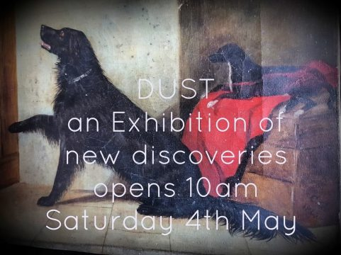 DUST exhibition opening Saturday 4th May